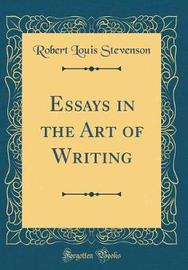 Essays in the Art of Writing (Classic Reprint) by Robert Louis Stevenson image