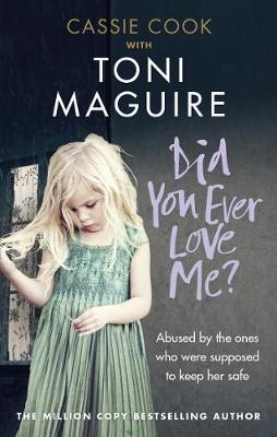 Did You Ever Love Me? by Toni Maguire
