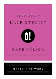 Becoming a Hairstylist by Kate Bolick