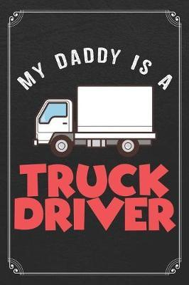 My Daddy Is A Truck Driver by Custumm Publishing image