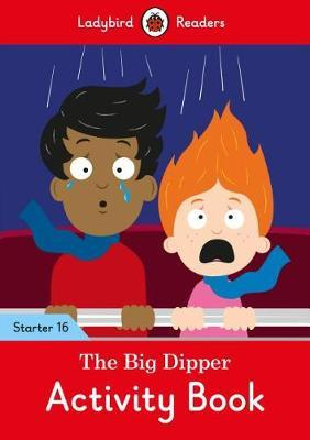 The Big Dipper Activity Book - Ladybird Readers Starter Level 16 by Ladybird