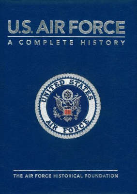 U S Air Force: A Complete History by Dik Alan Daso image