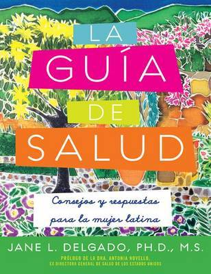 Guia de Salud: Consejos y Respuestas Para La Mujer Latina by Jane L Delgado image