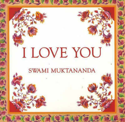 I Love You by Swami Muktananda