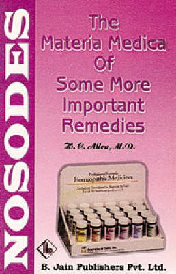 The Materia Medica of Some More Important Remedies: Nosodes by H.C. Allen