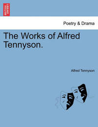 The Works of Alfred Tennyson. Vol. IV by Alfred Tennyson