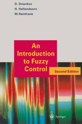 An Introduction to Fuzzy Control by Dimiter Driankov