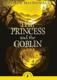 The Princess and the Goblin (Puffin Classics) by George MacDonald
