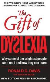 The Gift of Dyslexia by Eldon M Braun