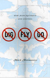 No Dig, No Fly, No Go by Mark Monmonier