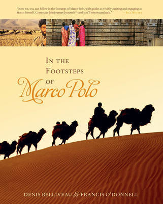 In the Footsteps of Marco Polo by Denis Belliveau
