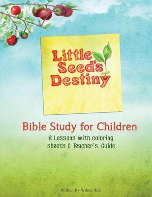 Little Seed's Destiny Children's Curriculum by Wilma J Rich image