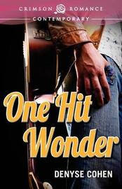 One Hit Wonder by Denyse Cohen