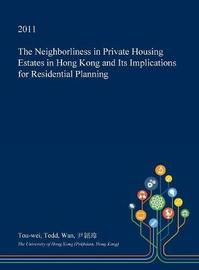The Neighborliness in Private Housing Estates in Hong Kong and Its Implications for Residential Planning by Tou-Wei Todd Wan image