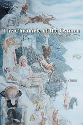 The Chronicle of the Ostmen by Ian McKay Nunn