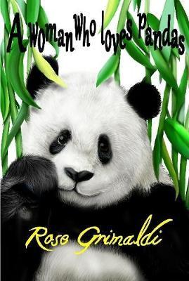 A Woman Who Loves Pandas by Rose Grimaldi