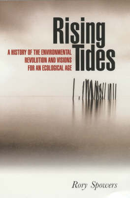 Rising Tides: A History of the Environmental Revolution and Visions for an Ecological Age by Rory Spowers image