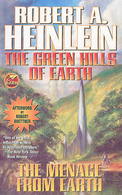 The Green Hills of Earth and the Menace from Earth by Robert A. Heinlein