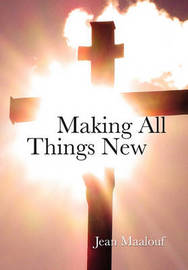 Making All Things New by Jean Maalouf