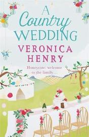 A Country Wedding by Veronica Henry