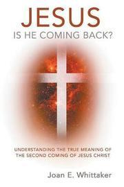 Jesus Is He Coming Back? by Joan Whittaker image