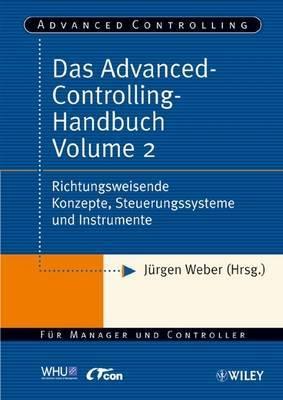 Advanced-controlling-handbuch: v. 2: Richtungsweisende Konzepte, Steuerungssysteme Und Instrumente image
