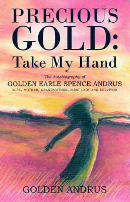 Precious Gold: Take My Hand by Golden Andrus image