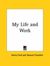 My Life and Work (1922) by Henry Ford image