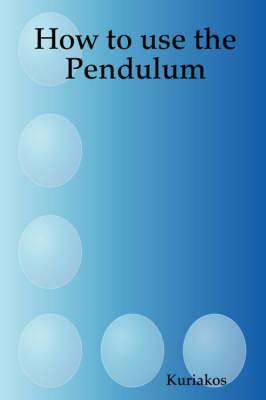 How to Use the Pendulum by Kuriakos image