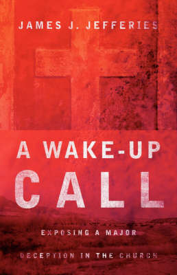 A Wake-Up Call by James, J Jefferies