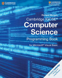 Cambridge IGCSE (R) Computer Science Programming Book by Richard Morgan