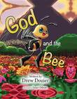 God and the Bee by Drew Dozier