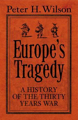 Europe's Tragedy: A New History of the Thirty Years War by Peter H. Wilson image