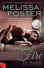Friendship on Fire (Love in Bloom: The Bradens) by Melissa Foster