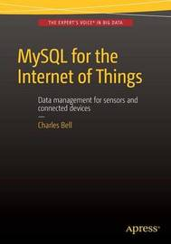 MySQL for the Internet of Things by Charles Bell