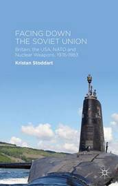 Facing Down the Soviet Union by Kristan Stoddart