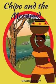 Chipo and the Mermaid by Grace Ashley