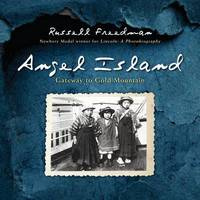 Angel Island: Gateway to Gold Mountain by Russell Freedman
