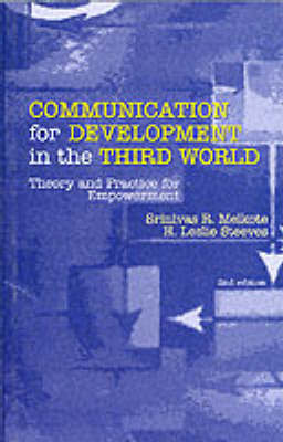 Communication for Development in the Third World by Srinivas Raj Melkote