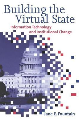 Building the Virtual State by Jane E Fountain image