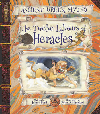 The Twelve Labours of Heracles by James Ford