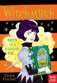 Witchmyth by Emma Fischel