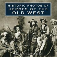 Historic Photos of Heroes of the Old West image