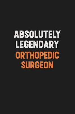 Absolutely Legendary Orthopedic surgeon by Camila Cooper