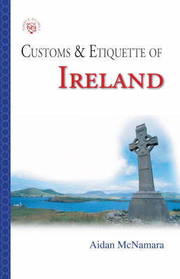 Ireland: Customs and Etiquette by Aidan McNamara image