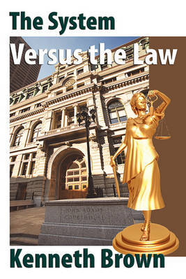 The System Versus the Law by Kenneth Brown image