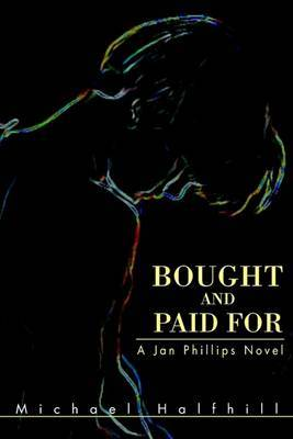 Bought and Paid for: A Jan Phillips Novel by Michael Halfhill image