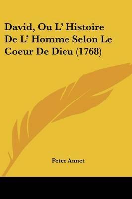 David, Ou L' Histoire De L' Homme Selon Le Coeur De Dieu (1768) by Peter Annet image