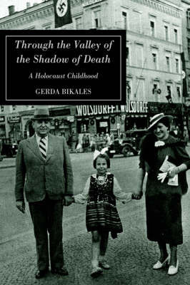 Through the Valley of the Shadow of Death by Gerda Bikales