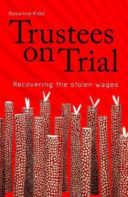 Trustees on Trial by Roslyn Kidd